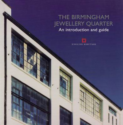 The Birmingham Jewellery Quarter: an Introduction and